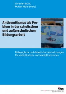 Antisemitismus als Problem in der schulischen und außerschulischen Bildungsarbeit